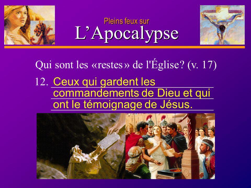 L'Apocalypse Qui sont les « restes » de l Église (v. 17)