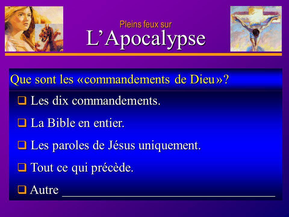 L'Apocalypse Que sont les « commandements de Dieu »