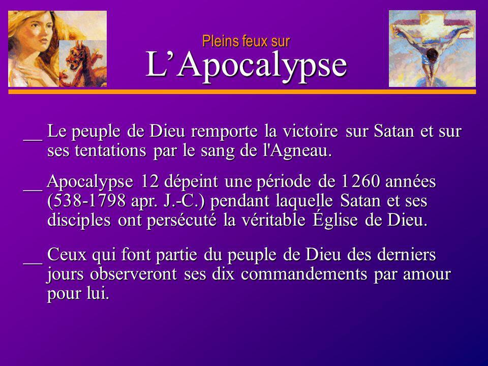 Pleins feux sur L'Apocalypse. __ Le peuple de Dieu remporte la victoire sur Satan et sur ses tentations par le sang de l Agneau.