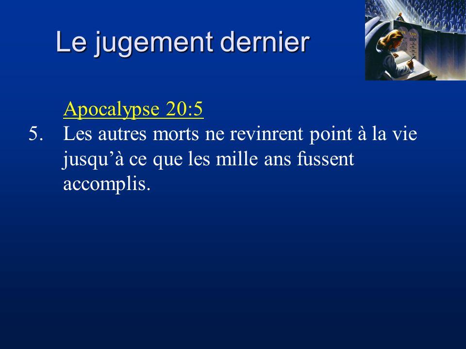Le jugement dernier Apocalypse 20:5
