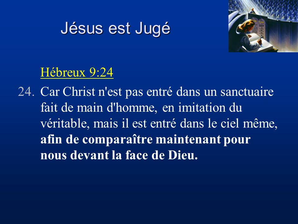 Jésus est Jugé Hébreux 9:24
