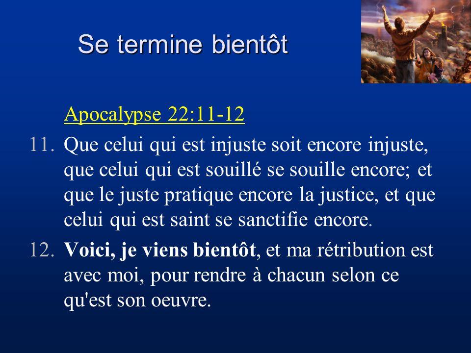 Se termine bientôt Apocalypse 22:11-12
