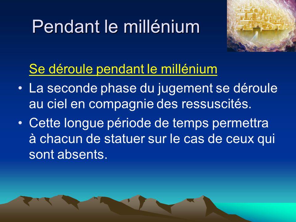 Pendant le millénium Se déroule pendant le millénium