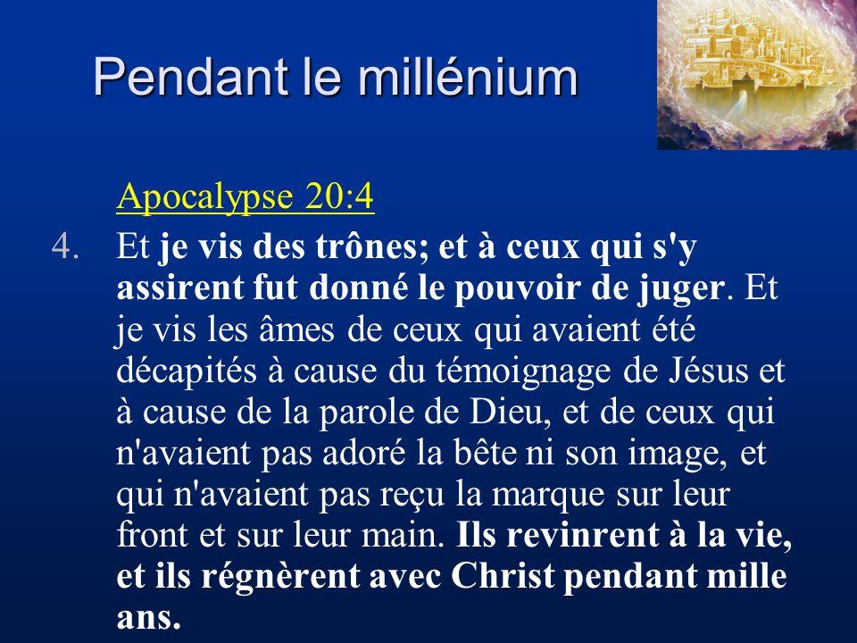 Pendant le millénium Apocalypse 20:4
