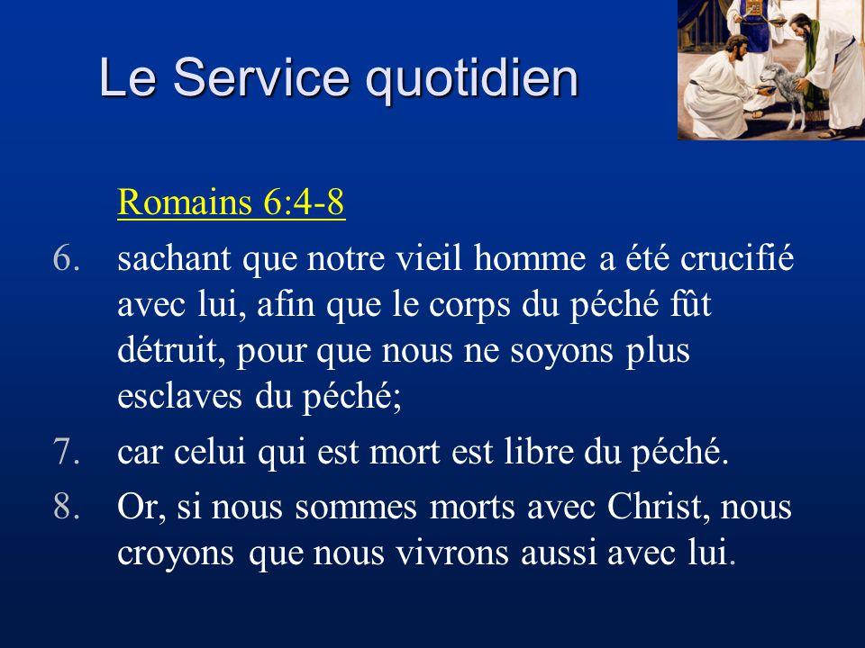 Le Service quotidien Romains 6:4-8