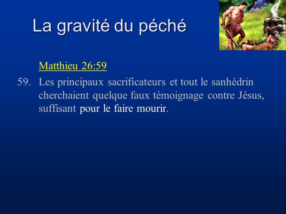 La gravité du péché Matthieu 26:59