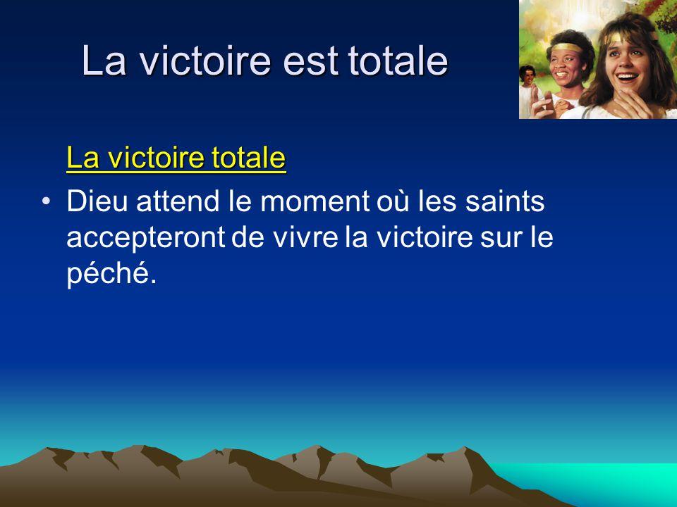 La victoire est totale La victoire totale