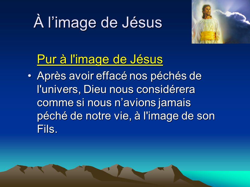 À l'image de Jésus Pur à l image de Jésus