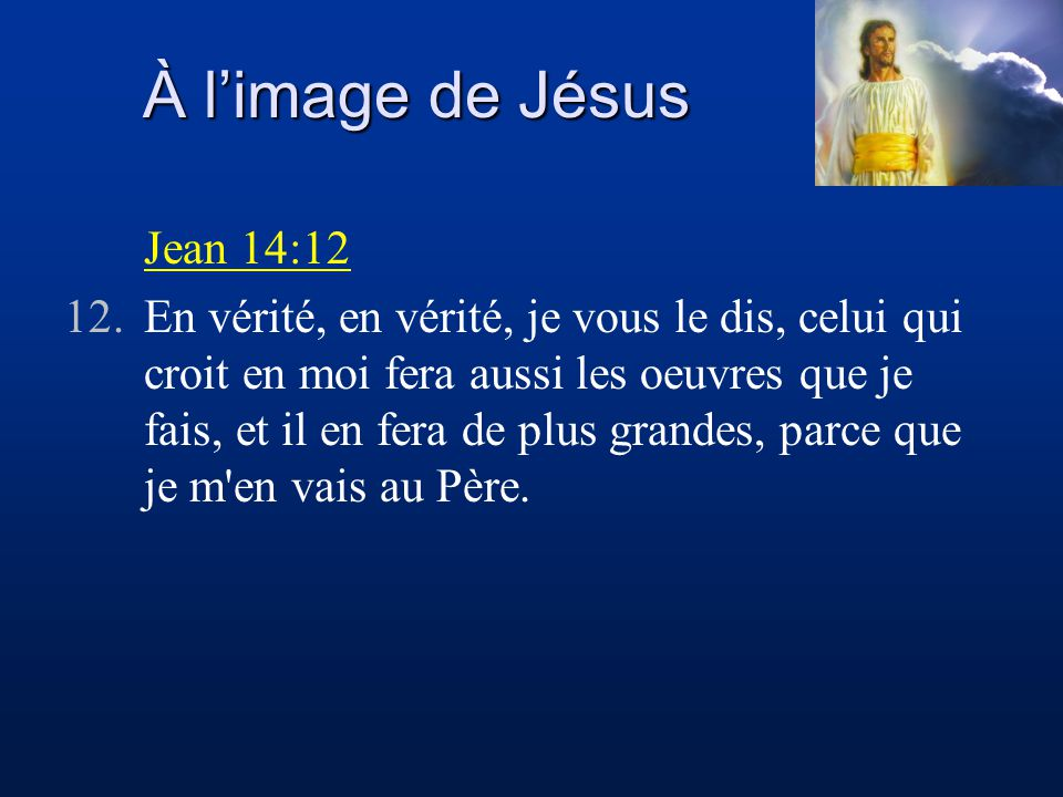 À l'image de Jésus Jean 14:12
