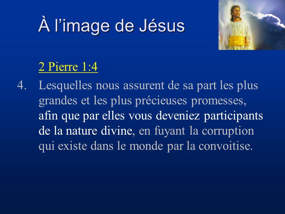 À l'image de Jésus 2 Pierre 1:4