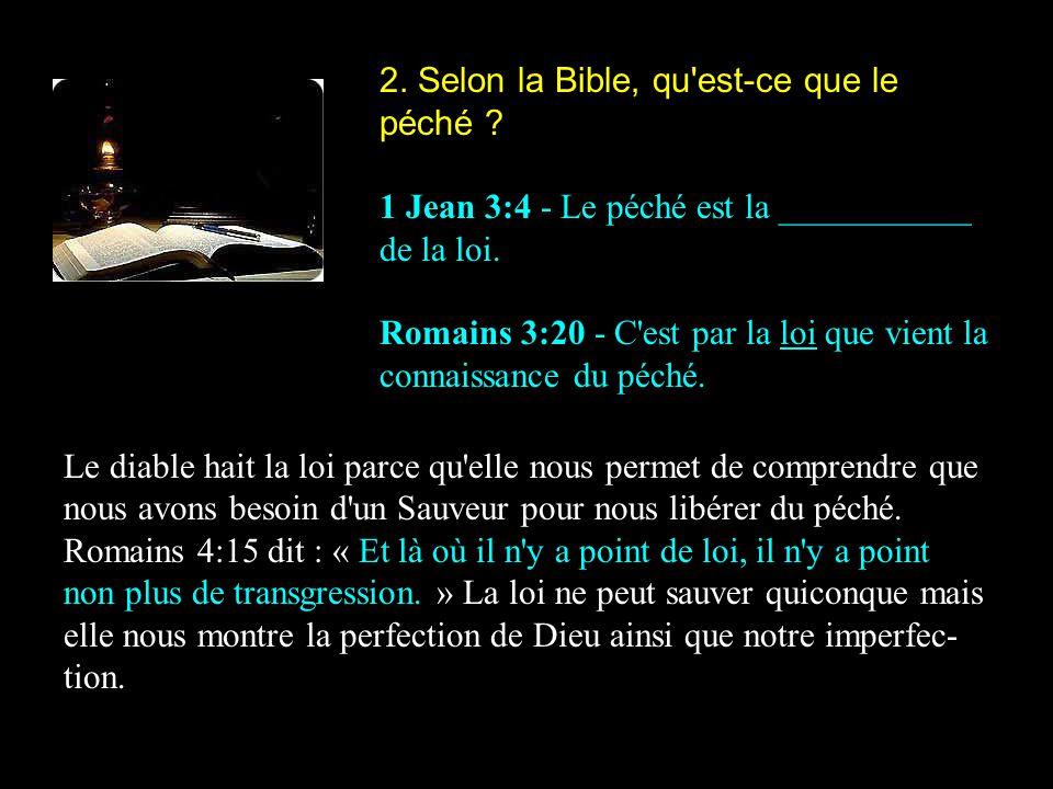 2. Selon la Bible, qu est-ce que le péché