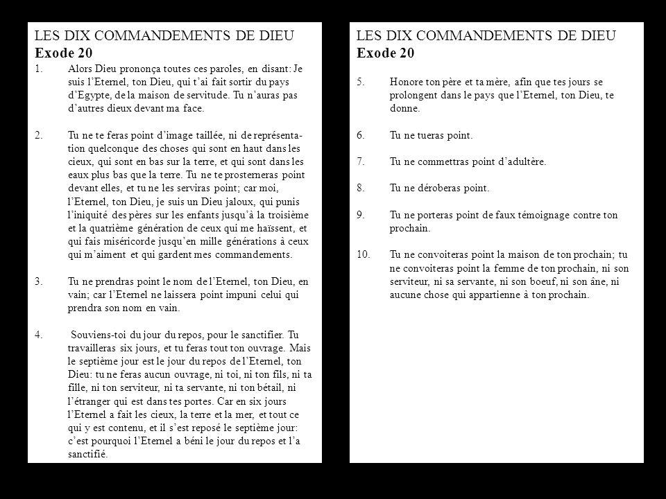 LES DIX COMMANDEMENTS DE DIEU Exode 20 LES DIX COMMANDEMENTS DE DIEU
