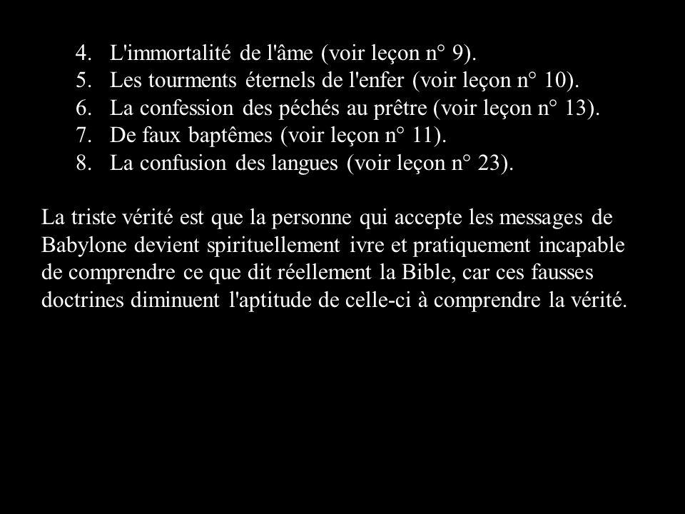 4. L immortalité de l âme (voir leçon n° 9).