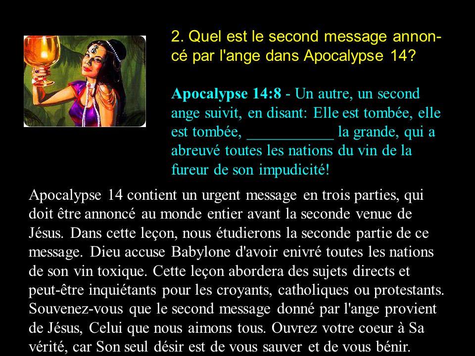 2. Quel est le second message annon-cé par l ange dans Apocalypse 14