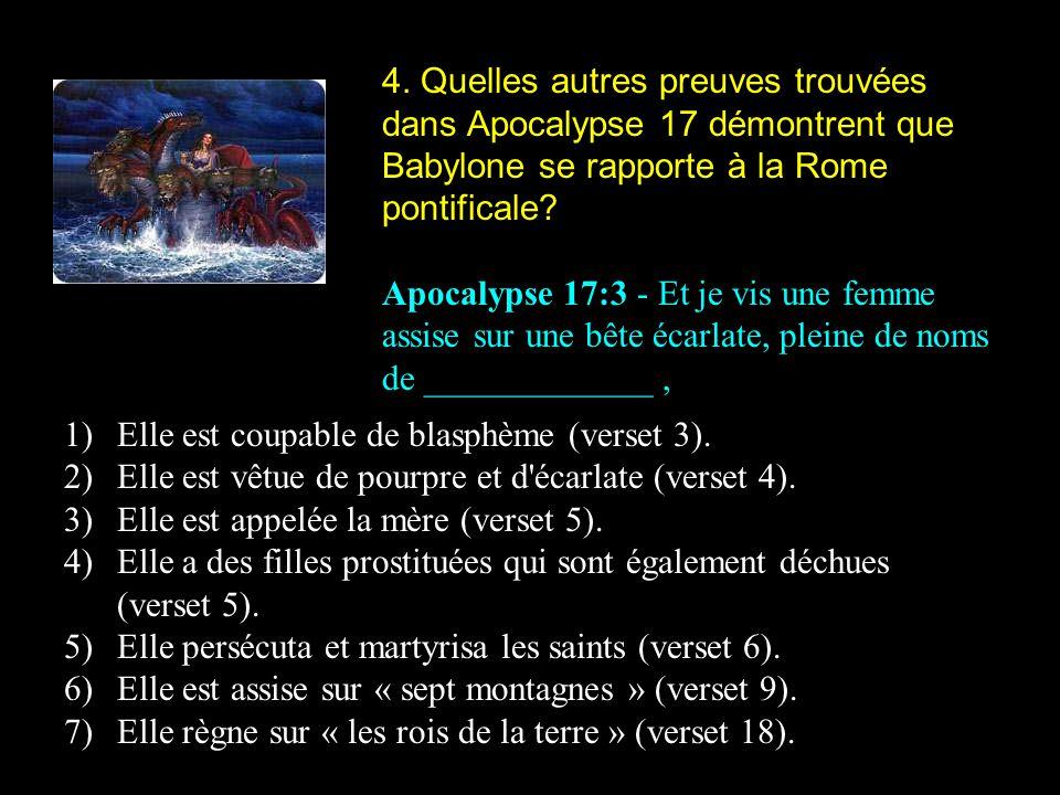 4. Quelles autres preuves trouvées dans Apocalypse 17 démontrent que Babylone se rapporte à la Rome pontificale