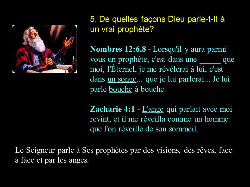 5. De quelles façons Dieu parle-t-Il à un vrai prophète