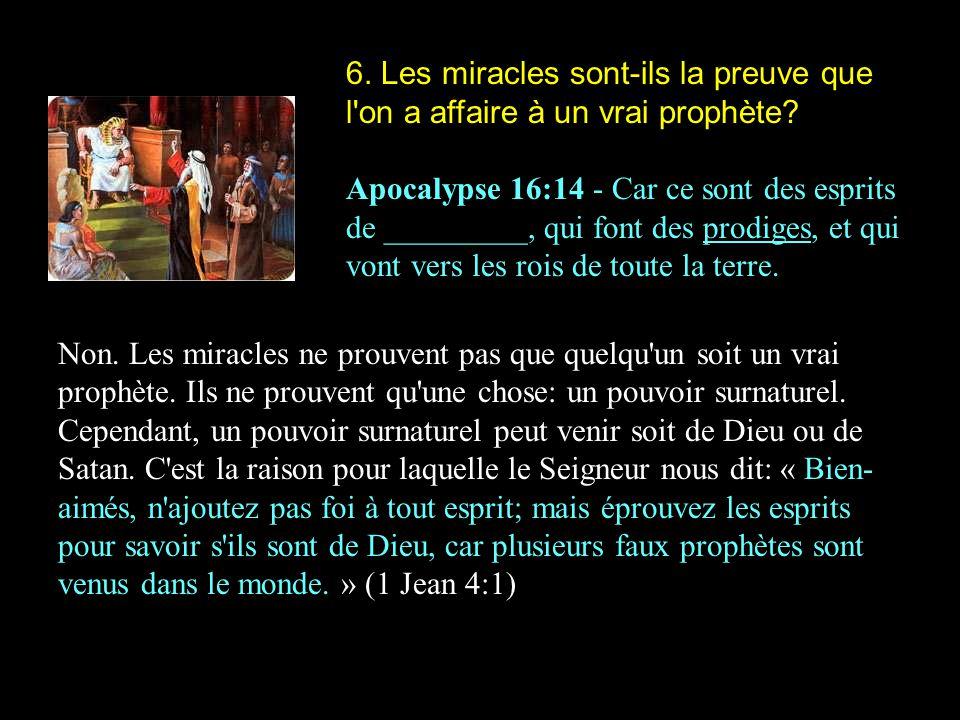 6. Les miracles sont-ils la preuve que l on a affaire à un vrai prophète