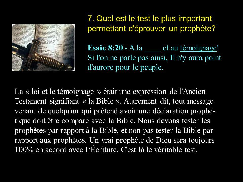 7. Quel est le test le plus important permettant d éprouver un prophète