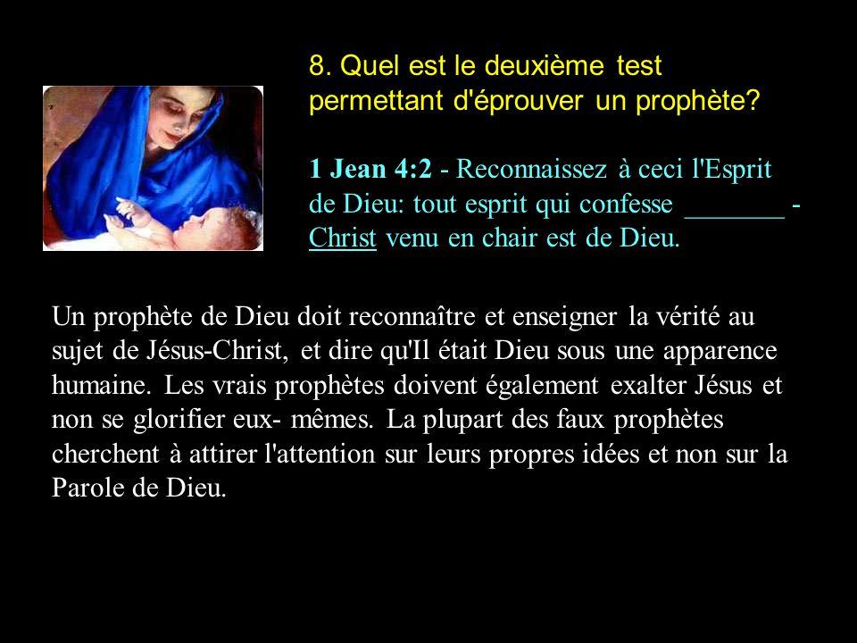 8. Quel est le deuxième test permettant d éprouver un prophète