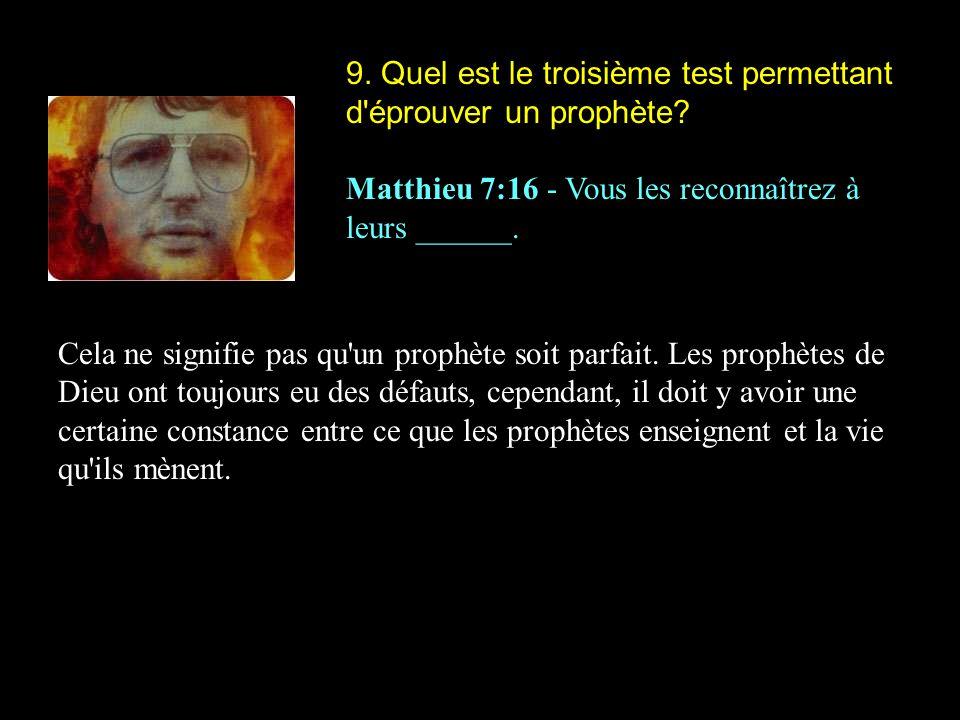 9. Quel est le troisième test permettant d éprouver un prophète