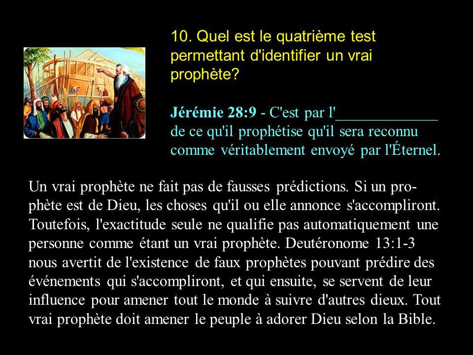 10. Quel est le quatrième test permettant d identifier un vrai prophète