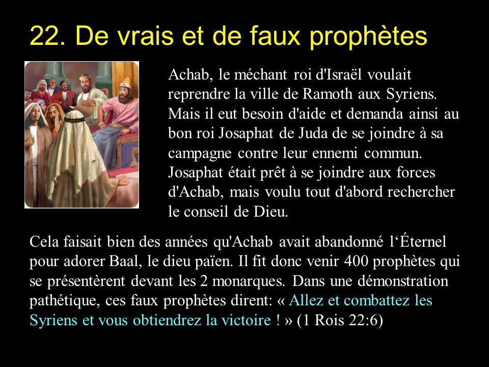 22. De vrais et de faux prophètes