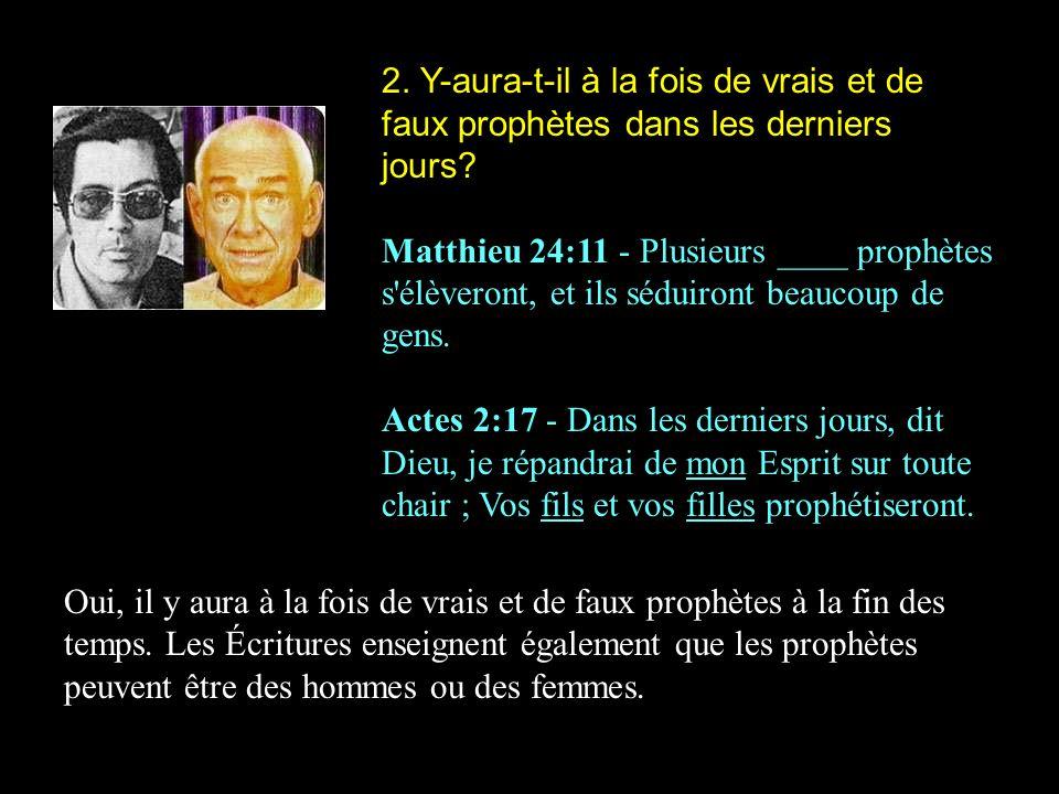 2. Y-aura-t-il à la fois de vrais et de faux prophètes dans les derniers jours