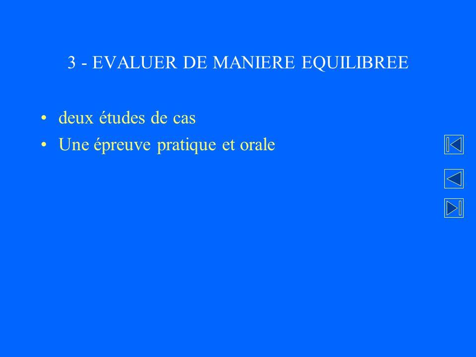 3 - EVALUER DE MANIERE EQUILIBREE