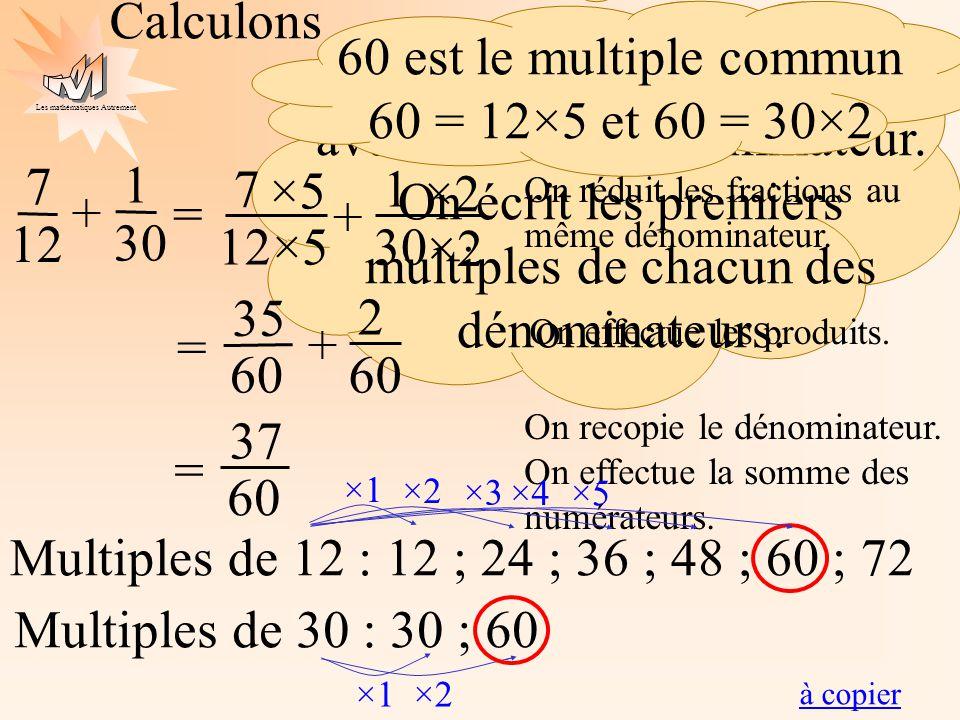 60 est le multiple commun 60 = 12×5 et 60 = 30×2