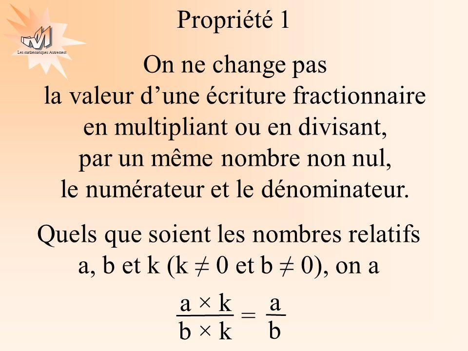Quels que soient les nombres relatifs a, b et k (k ≠ 0 et b ≠ 0), on a