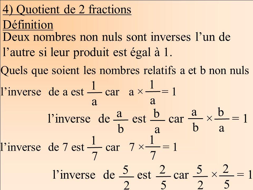 4) Quotient de 2 fractions Définition