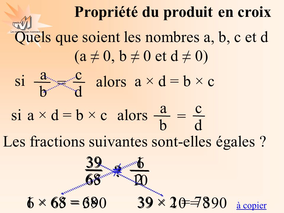 Quels que soient les nombres a, b, c et d (a ≠ 0, b ≠ 0 et d ≠ 0)