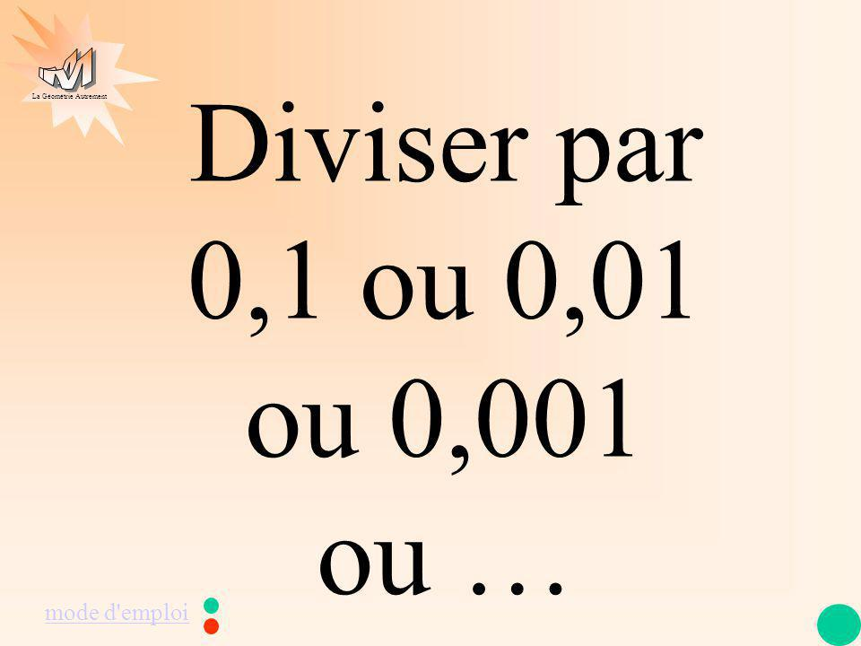 Diviser par 0,1 ou 0,01 ou 0,001 ou … mode d emploi