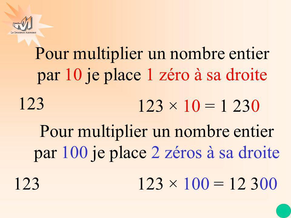 Pour multiplier un nombre entier par 10 je place 1 zéro à sa droite
