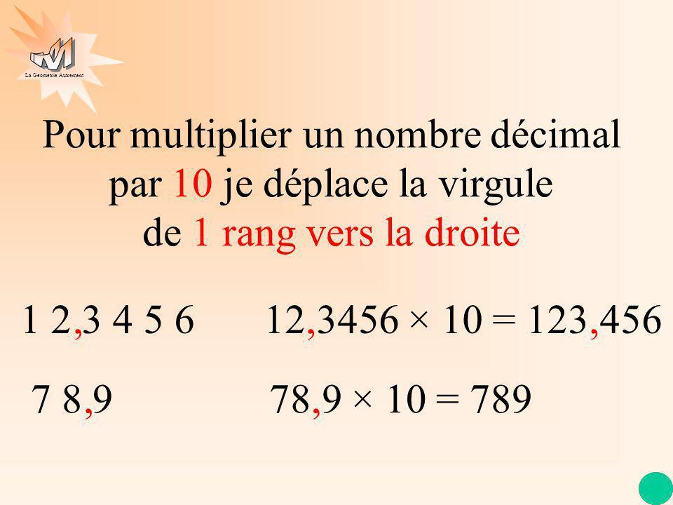 Pour multiplier un nombre décimal par 10 je déplace la virgule