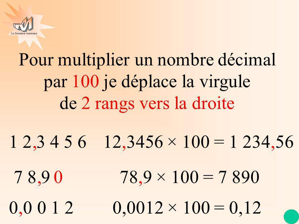 Pour multiplier un nombre décimal par 100 je déplace la virgule