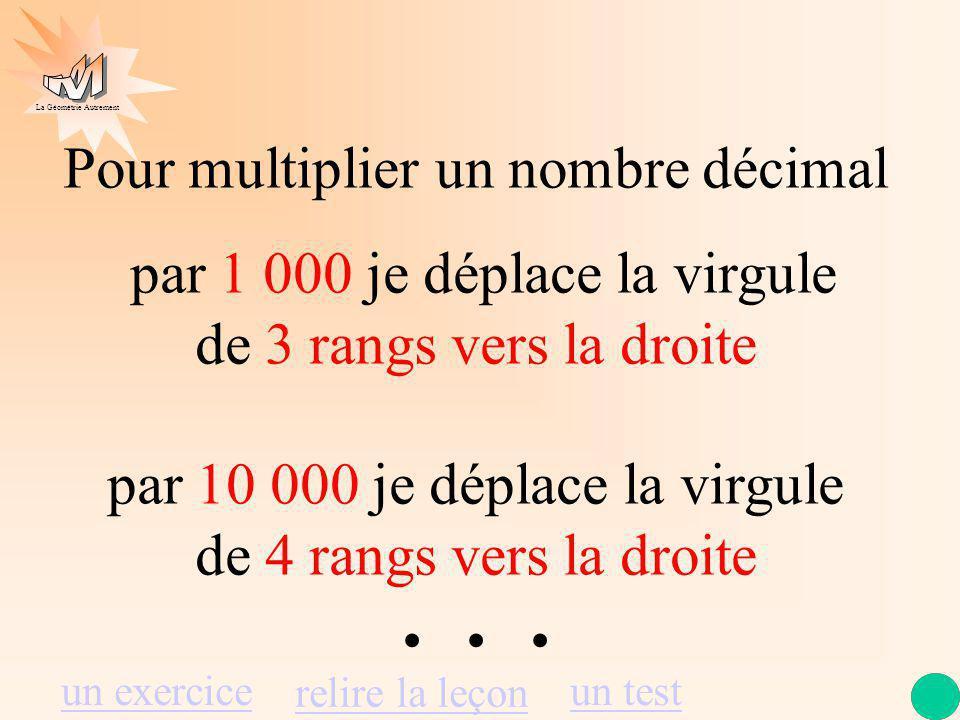 . . . Pour multiplier un nombre décimal