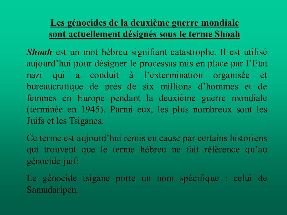 Les génocides de la deuxième guerre mondiale sont actuellement désignés sous le terme Shoah