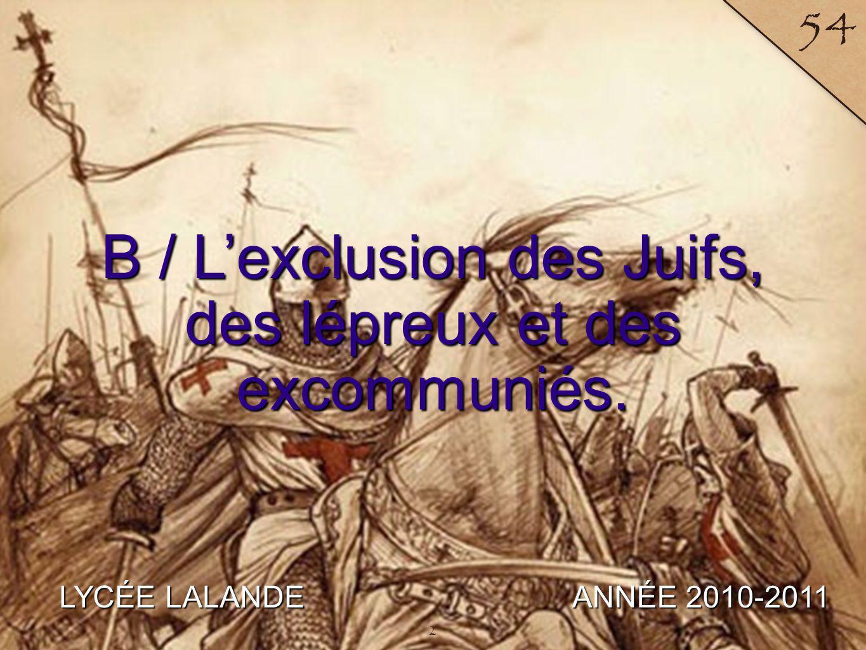 B / L'exclusion des Juifs, des lépreux et des excommuniés.