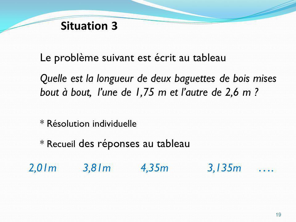 Situation 3 Le problème suivant est écrit au tableau