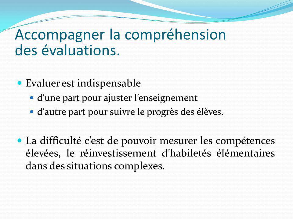 Accompagner la compréhension des évaluations.