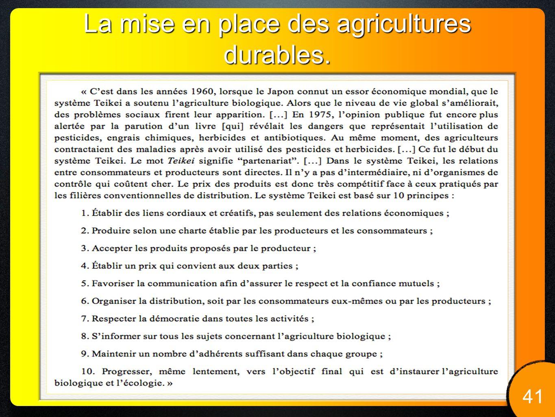 La mise en place des agricultures durables.