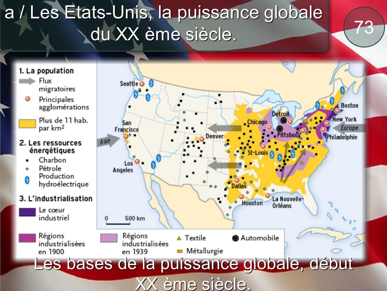 a / Les Etats-Unis, la puissance globale du XX ème siècle. 73