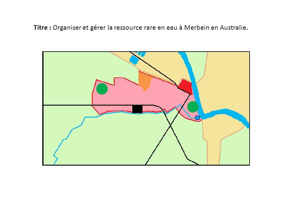 Titre : Organiser et gérer la ressource rare en eau à Merbein en Australie.