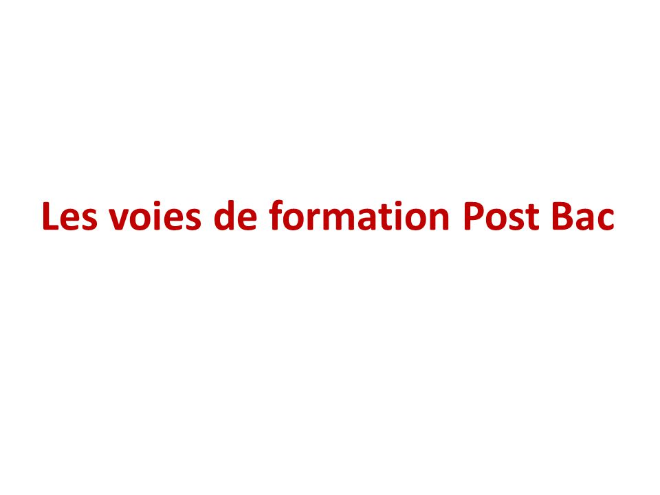 Les voies de formation Post Bac