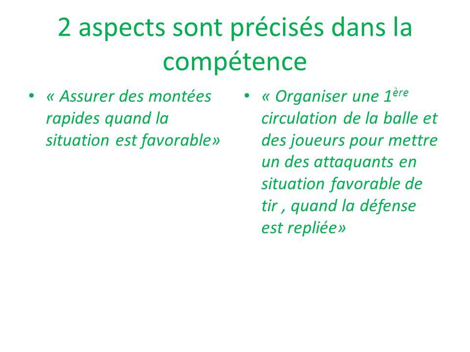 2 aspects sont précisés dans la compétence