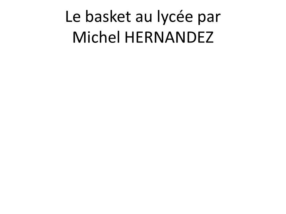 Le basket au lycée par Michel HERNANDEZ