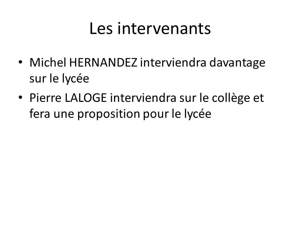 Les intervenants Michel HERNANDEZ interviendra davantage sur le lycée