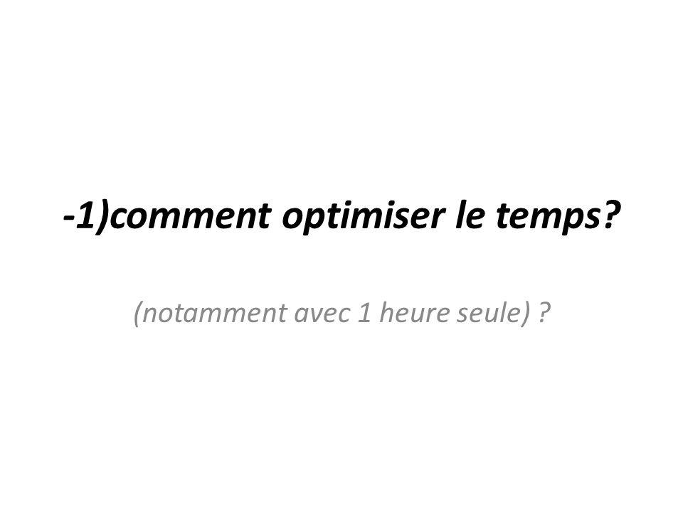-1)comment optimiser le temps