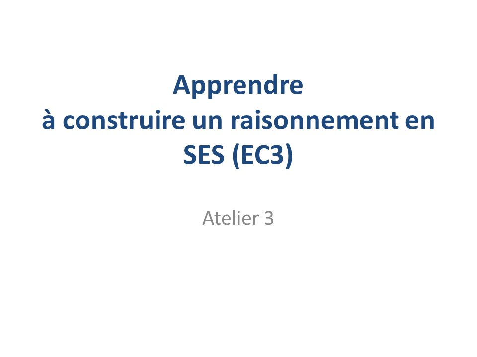 Apprendre à construire un raisonnement en SES (EC3)